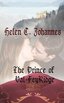 The Prince of Val-Feyridge by Helen C. Johannes
