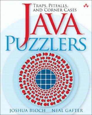 Java Puzzlers by Joshua Bloch