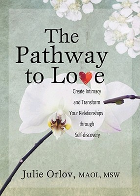 The Pathway to Love by Julie Orlov