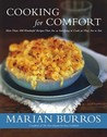 Cooking for Comfort : More Than 100 Wonderful Recipes That Are as Satisfying to Cook as They Are to Eat