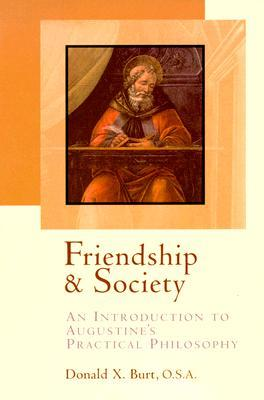 Friendship and Society: An Introduction to Augustine's Practical Philosophy