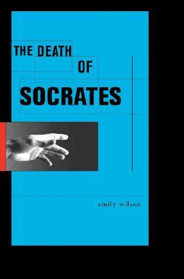The Death of Socrates by Emily Wilson