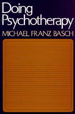 Doing Psychotherapy by Michael Franz Basch