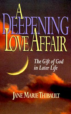 A Deepening Love Affair: The Gift of God in Later Life