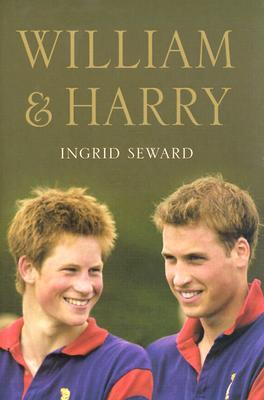 William And Harry by Ingrid Seward