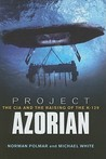 Project Azorian: The CIA and the Raising of the K-129
