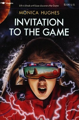 Invitation to the Game by Monica Hughes