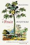 The Fruit Hunters...