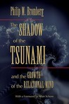 The Shadow of the Tsunami and the Growth of the Relational Mind