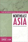 The International Relations of Northeast Asia