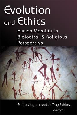 Evolution and Ethics by Philip Clayton