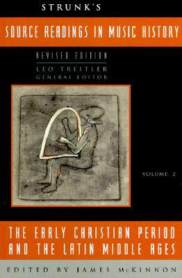 Strunk's Source Readings in Music History by James McKinnon