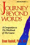 Journey Beyond Words: A Companion to the Workbook of the Course (Miracles Studies Book)