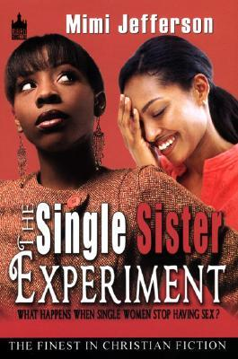 The Single Sister Experiment by MiMi Jefferson