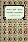 The Social Contract, a Discourse on the Origin of Inequality,... by Jean-Jacques Rousseau