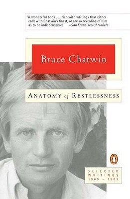 Anatomy of Restlessness: Selected Writings, 1969-1989