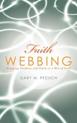 Faith Webbing: Wrapping Children and Youth in a Web of Faith