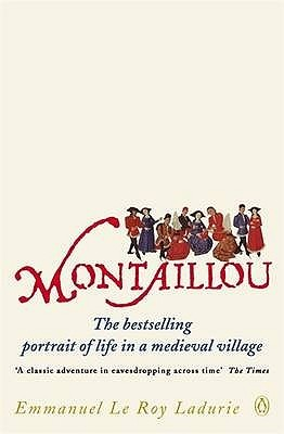 Montaillou: Cathars and Catholics in a French Village 1294-1324