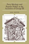 Party Ideology and Popular Politics at the Accession of George III