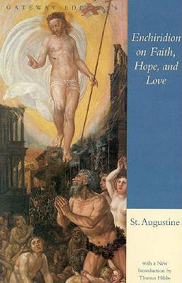 The Enchiridion on Faith, Hope and Love by Augustine of Hippo