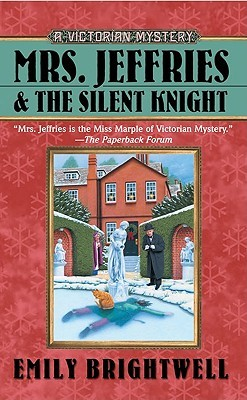 Mrs. Jeffries and the Silent Knight by Emily Brightwell