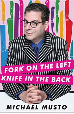 Fork on the Left, Knife in the Back by Michael Musto
