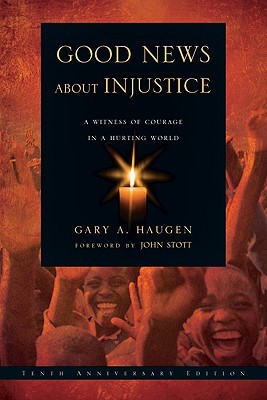 Good News About Injustice by Gary A. Haugen
