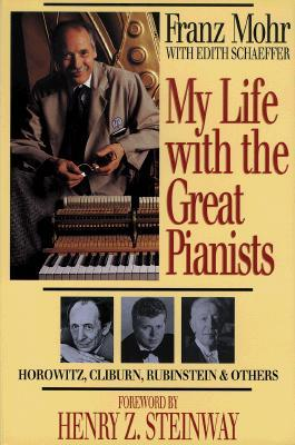 My Life with the Great Pianists by Franz Mohr