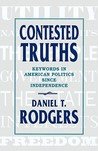 Contested Truths: Keywords in American Politics Since Independence