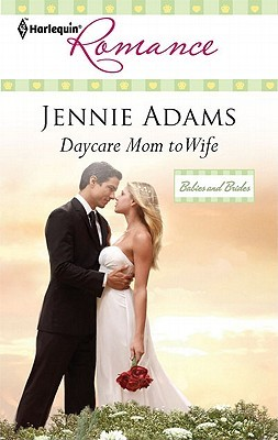 Daycare Mom to Wife by Jennie Adams