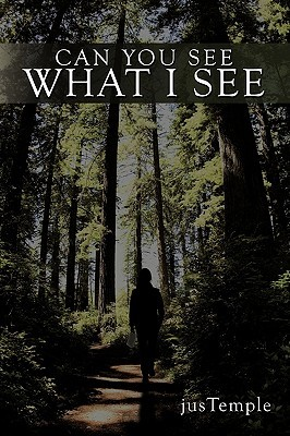 Can You See What I See by jusTemple