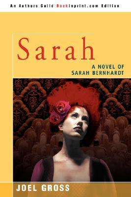 Sarah: A Novel of Sarah Bernhardt