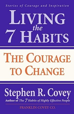 Living the 7 Habits by Stephen R. Covey