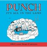 """""""Punch"""": It's All In The Game: 150 Classic """"Punch"""" Cartoons"""