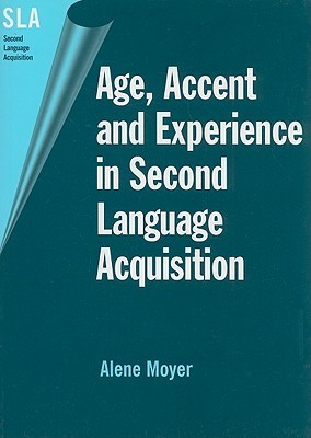 Age, Accent and Experience in Second Language Acquisition: An Integrated Approach to Critical Period Inquiry