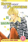 Boys Over Flowers: Hana Yori Dango, Vol. 31 (Boys Over Flowers, #31)