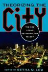 Theorizing the City: The New Urban Anthropology Reader