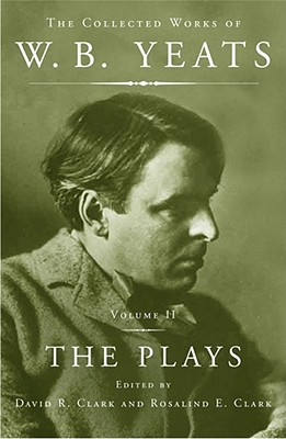 The Collected Works, Vol. 2 by W.B. Yeats