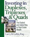 Investing in Duplexes, Triplexes, and Quads: The Fastest and Safest Way to Real Estate Wealth