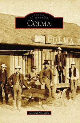 Colma by Michael Smookler