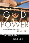 God and Power: Counter-Apocalyptic Journeys
