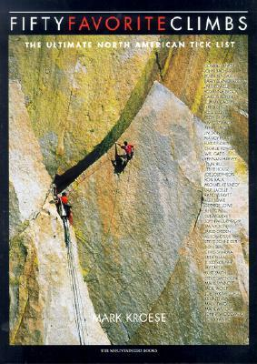 Fifty Favorite Climbs by Mark Kroese