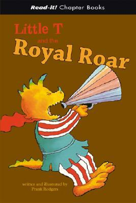 Little T And the Royal Roar (Read-It! Chapter Books)