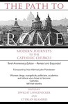 The Path to Rome: Modern Journeys to the Catholic Church