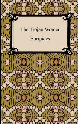 The Trojan Women by Euripides