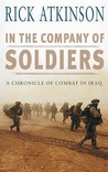 In The Company of Soldiers: A Chronicle of Combat In Iraq