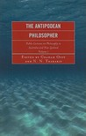 The Antipodean Philosopher, Volume 1: Public Lectures on Philosophy in Australia and New Zealand