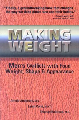 Making Weight: Men's Conflicts with Food, Weight, Shape and Appearance