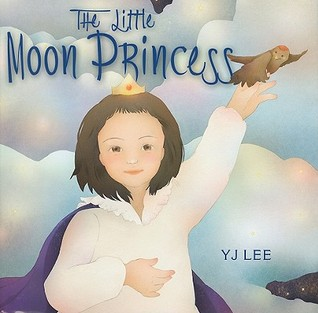 The Little Moon Princess by Y.j. Lee