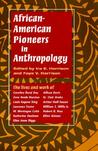 African-American Pioneers in Anthropology